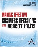 Making Effective Business Decisions Using Microsoft Project (eBook, ePUB)