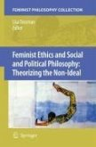 The Feminist Philosophy Collection / Feminist Ethics and Social and Political Philosophy: Theorizing the Non-Ideal (eBook, PDF)