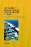 High Resolution Morphodynamics and Sedimentary Evolution of Estuaries (eBook, PDF)