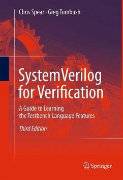 SystemVerilog for Verification (eBook, PDF) - Spear, Chris; Tumbush, Greg