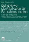 Doing News - Die Fabrikation von Fernsehnachrichten (eBook, PDF)