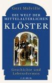 Die Welt der mittelalterlichen Klöster (eBook, ePUB)