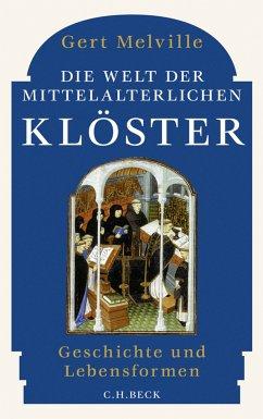 Die Welt der mittelalterlichen Klöster (eBook, ePUB) - Melville, Gert