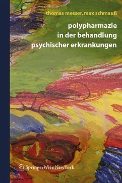 Polypharmazie in der Behandlung psychischer Erkrankungen (eBook, PDF) - Schmauß, Max; Messer, Thomas