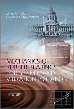 Mechanics of Rubber Bearings for Seismic and Vibration Isolation (eBook, ePUB) - Kelly, James M.; Konstantinidis, Dimitrios