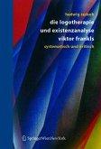 Die Logotherapie und Existenzanalyse Viktor Frankls (eBook, PDF)