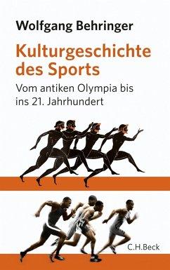 Kulturgeschichte des Sports (eBook, ePUB) - Behringer, Wolfgang