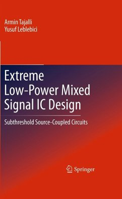 Extreme Low-Power Mixed Signal IC Design (eBook, PDF) - Tajalli, Armin; Leblebici, Yusuf