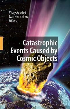 Catastrophic Events Caused by Cosmic Objects (eBook, PDF)