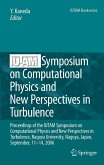 IUTAM Symposium on Computational Physics and New Perspectives in Turbulence (eBook, PDF)