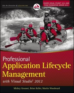 Professional Application Lifecycle Management with Visual Studio 2012 (eBook, PDF) - Woodward, Martin; Gousset, Mickey; Keller, Brian