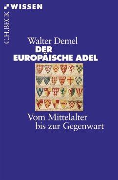 Der europäische Adel (eBook, ePUB) - Demel, Walter