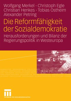 Die Reformfähigkeit der Sozialdemokratie (eBook, PDF) - Ostheim, Tobias; Henkes, Christian; Petring, Alexander; Merkel, Wolfgang; Egle, Christoph