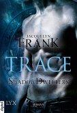 Trace / Shadowdwellers Bd.1 (eBook, ePUB)