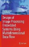 Design of Image Processing Embedded Systems Using Multidimensional Data Flow (eBook, PDF)
