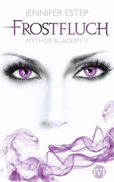 Frostfluch / Mythos Academy Bd.2 (eBook, ePUB) - Estep, Jennifer