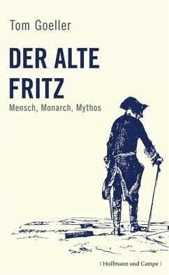 Der alte Fritz (eBook, ePUB) - Goeller, Tom