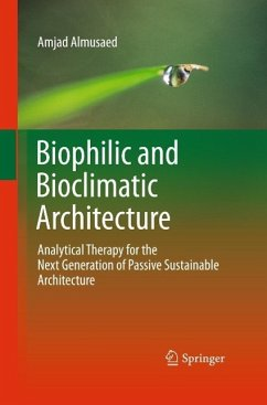 Biophilic and Bioclimatic Architecture (eBook, PDF) - Almusaed, Amjad