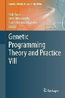 Genetic Programming Theory and Practice VIII (eBook, PDF)