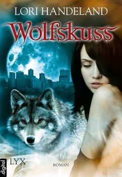 Wolfskuss / Geschöpfe der Nacht Bd.1 (eBook, ePUB) - Handeland, Lori