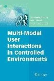 Multi-Modal User Interactions in Controlled Environments (eBook, PDF)