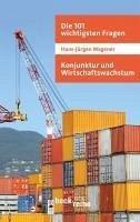 Die 101 wichtigsten Fragen - Konjunktur und Wirtschaftswachstum (eBook, ePUB) - Wagener, Hans-Jürgen