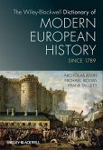 The Wiley-Blackwell Dictionary of Modern European History Since 1789 (eBook, PDF)