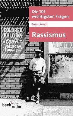 Die 101 wichtigsten Fragen - Rassismus (eBook, ePUB) - Arndt, Susan
