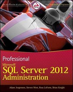 Professional Microsoft SQL Server 2012 Administration (eBook, ePUB) - Jorgensen, Adam; Wort, Steven; Loforte, Ross; Knight, Brian