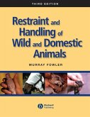 Restraint and Handling of Wild and Domestic Animals (eBook, ePUB)