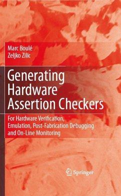 Generating Hardware Assertion Checkers (eBook, PDF) - Boulé, Marc; Zilic, Zeljko