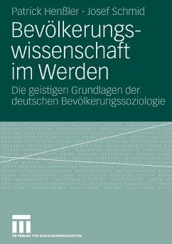 Bevölkerungswissenschaft im Werden (eBook, PDF) - Henßler, Patrick; Schmid, Josef