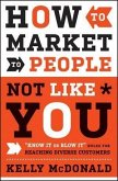 How to Market to People Not Like You (eBook, ePUB)
