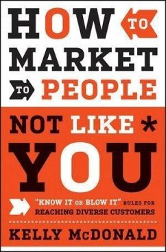 How to Market to People Not Like You (eBook, ePUB) - McDonald, Kelly