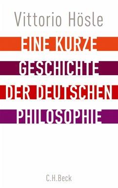 Eine kurze Geschichte der deutschen Philosophie (eBook, ePUB) - Hösle, Vittorio