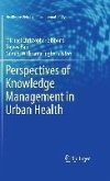 Perspectives of Knowledge Management in Urban Health (eBook, PDF)