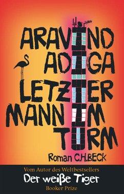 Letzter Mann im Turm (eBook, ePUB) - Adiga, Aravind