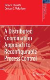 A Distributed Coordination Approach to Reconfigurable Process Control (eBook, PDF)