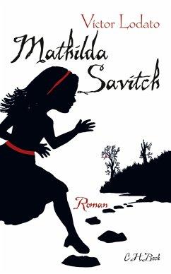 Mathilda Savitch (eBook, ePUB) - Lodato, Victor