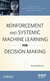 Reinforcement and Systemic Machine Learning for Decision Making (eBook, ePUB)