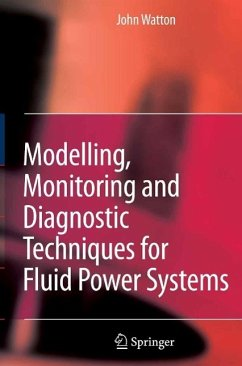 Modelling, Monitoring and Diagnostic Techniques for Fluid Power Systems (eBook, PDF) - Watton, John