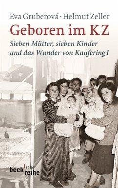 Geboren im KZ (eBook, ePUB) - Gruberová, Eva; Zeller, Helmut