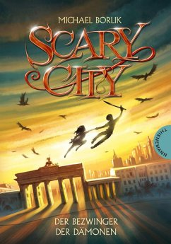 Der Bezwinger der Dämonen / Scary City Bd.3 (eBook, ePUB) - Borlik, Michael