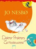 Doktor Proktors Zeitbadewanne / Doktor Proktors Bd.2 (eBook, ePUB)