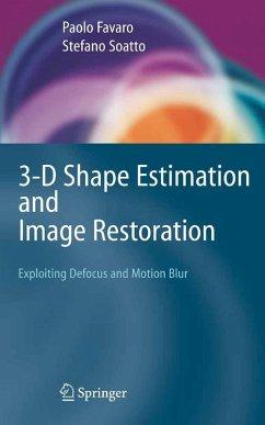 3-D Shape Estimation and Image Restoration (eBook, PDF) - Favaro, Paolo; Soatto, Stefano