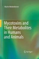 Mycotoxins and Their Metabolites in Humans and Animals (eBook, PDF) - Weidenbörner, Martin