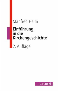Einführung in die Kirchengeschichte (eBook, ePUB) - Heim, Manfred