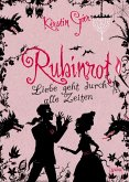 Rubinrot / Liebe geht durch alle Zeiten Bd.1 (eBook, ePUB)