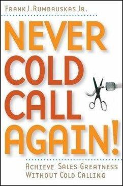 Never Cold Call Again (eBook, PDF) - Rumbauskas, Frank J.