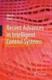 Recent Advances in Intelligent Control Systems (eBook, PDF)